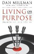 Cover-Bild zu Millman, Dan: Living on Purpose: Straight Answers to Universal Questions
