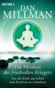 Cover-Bild zu Millman, Dan: Die Weisheit des friedvollen Kriegers