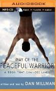 Cover-Bild zu Millman, Dan: Way of the Peaceful Warrior: A Book That Changes Lives
