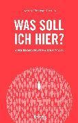 Cover-Bild zu Kotulla, Thomas Christian: Was soll ich hier? (eBook)