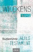 Cover-Bild zu Wilckens, Ulrich: Studienführer Altes Testament (eBook)