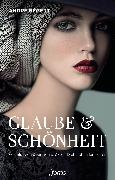 Cover-Bild zu Bégert, André: Glaube & Schönheit (eBook)