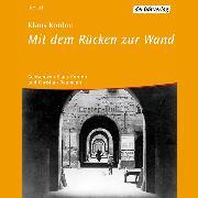 Cover-Bild zu Kordon, Klaus: Mit dem Rücken zur Wand (Audio Download)
