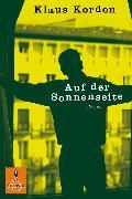 Cover-Bild zu Kordon, Klaus: Auf der Sonnenseite (eBook)
