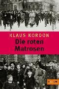 Cover-Bild zu Kordon, Klaus: Die roten Matrosen oder Ein vergessener Winter (eBook)