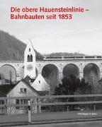 Cover-Bild zu SBB-Fachstelle für Denkmalschutzfragen (Hrsg.): Die obere Hauensteinlinie