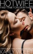 Cover-Bild zu Violet, Karly: Hotwife First Time For Everything - A Wife Watching Romance Novella (eBook)