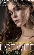 Cover-Bild zu Violet, Karly: Hotwife to Swingers - A Multiple Partner Hotwife Romance Novel (Hot Wife Shared, #3) (eBook)