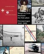 Cover-Bild zu Meichtry, Wilfried (Hrsg.): Margrit und Ernst Baumann. Die Welt sehen