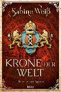 Cover-Bild zu Weiß, Sabine: Krone der Welt (eBook)