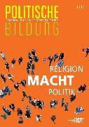 Cover-Bild zu Weber, Karl: Religion - Macht - Politik (eBook)