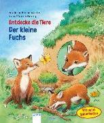 Cover-Bild zu Reichenstetter, Friederun: Entdecke die Tiere. Der kleine Fuchs