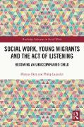 Cover-Bild zu Herz, Marcus: Social Work, Young Migrants and the Act of Listening (eBook)
