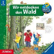 Cover-Bild zu Weinhold, Angela: Wieso? Weshalb? Warum? Wir entdecken den Wald (Audio Download)
