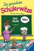 Cover-Bild zu Riemer, Claudia (Hrsg.): Die genialsten Schülerwitze