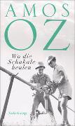Cover-Bild zu Oz, Amos: Wo die Schakale heulen