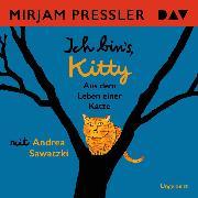 Cover-Bild zu Pressler, Mirjam: Ich bin's, Kitty. Aus dem Leben einer Katze (Audio Download)