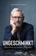 Cover-Bild zu Wirth, Johannes: Ungeschminkt (eBook)