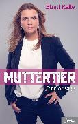 Cover-Bild zu Kelle, Birgit: Muttertier (eBook)