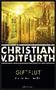 Cover-Bild zu Ditfurth, Christian: Giftflut (eBook)