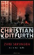 Cover-Bild zu Ditfurth, Christian: Zwei Sekunden (eBook)