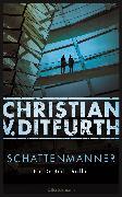 Cover-Bild zu Ditfurth, Christian V.: Schattenmänner (eBook)