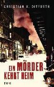 Cover-Bild zu Ditfurth, Christian v.: Ein Mörder kehrt heim