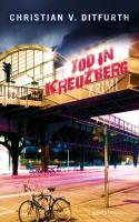 Cover-Bild zu Ditfurth, Christian v.: Tod in Kreuzberg