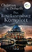 Cover-Bild zu v. Ditfurth, Christian: Das Rosa-Luxemburg-Komplott (eBook)