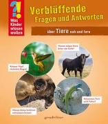 Cover-Bild zu gondolino Wissen und Können (Hrsg.): Was Kinder wissen wollen: Verblüffende Fragen und Antworten über Tiere nah und fern