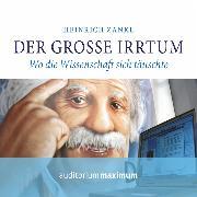 Cover-Bild zu Zankl, Heinrich: Der grosse Irrtum (Audio Download)