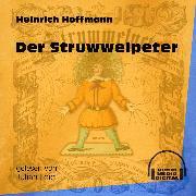 Cover-Bild zu Hoffmann, Heinrich: Der Struwwelpeter (Ungekürzt) (Audio Download)