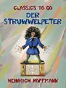 Cover-Bild zu Hoffmann, Heinrich: Der Struwwelpeter (eBook)