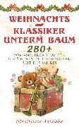 Cover-Bild zu Rilke, Rainer Maria: Weihnachts-Klassiker unterm Baum: 280+ Romane, Erzählungen & Märchen zur schönsten Zeit des Jahres (Illustrierte Ausgabe) (eBook)