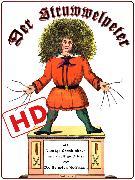 Cover-Bild zu Hoffmann, Heinrich: Der Struwwelpeter oder lustige Geschichten und drollige Bilder (HD) (eBook)