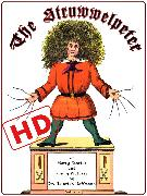 Cover-Bild zu Hoffmann, Heinrich: The Struwwelpeter or Merry Stories and Funny Pictures (HD) (eBook)