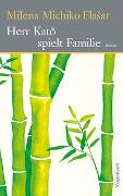 Cover-Bild zu Flasar, Milena M.: Herr Kato spielt Familie
