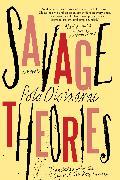 Cover-Bild zu Oloixarac, Pola: Savage Theories (eBook)