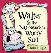 Cover-Bild zu Bright, Rachel: Walter and the No-Need-to-Worry Suit (The Wonderful World of Walter and Winnie) (eBook)