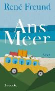 Cover-Bild zu Freund, René: Ans Meer (eBook)