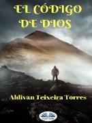 Cover-Bild zu Torres, Aldivan Teixeira: El Código De Dios (eBook)
