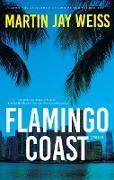 Cover-Bild zu Weiss, Martin Jay: Flamingo Coast (eBook)