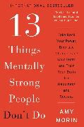 Cover-Bild zu Morin, Amy: 13 Things Mentally Strong People Don't Do