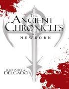 Cover-Bild zu Delgado, Richard A.: The Ancient Chronicles: The Newborn (eBook)
