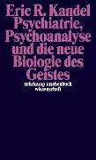 Cover-Bild zu Psychiatrie, Psychoanalyse und die neue Biologie des Geistes von Kandel, Eric R.