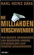 Cover-Bild zu Die Milliarden-Verschwender von Däke, Karl Heinz