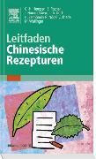 Cover-Bild zu Leitfaden Chinesische Rezepturen von Hempen, Carl Hermann (Hrsg.)