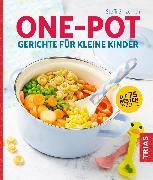 Cover-Bild zu One-Pot - Gerichte für kleine Kinder (eBook) von Sinzenich, Steffi