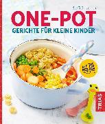 Cover-Bild zu One-Pot - Gerichte für kleine Kinder von Sinzenich, Steffi