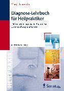 Cover-Bild zu Diagnose-Lehrbuch für Heilpraktiker (eBook) von Allmeroth, Margit